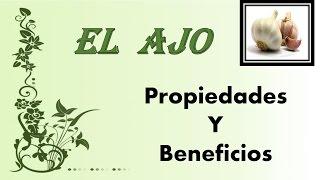 Propiedades y beneficios del ajo para la salud - Medicina natural.