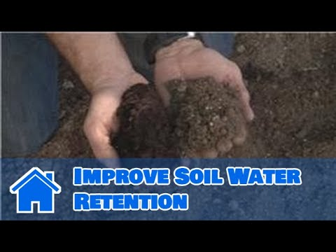 Using Soil : How to Improve Soil Water Retention