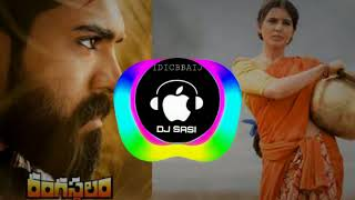 Rangamma Mangamma Dj Remix Song by dj Sasi from Nellore    Rangasthalam movie