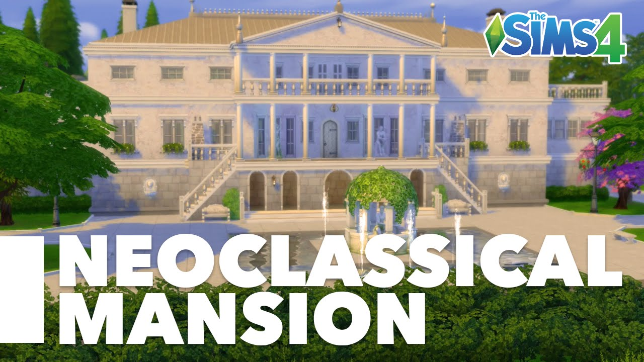 the sims 4 speed build neoclassical mansion youtube