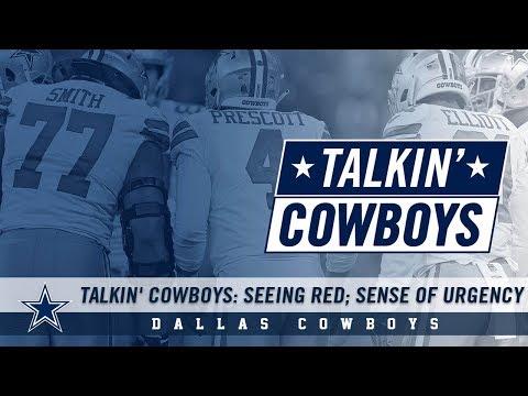 Talkin' Cowboys: Seeing Red; Sense Of Urgency   Dallas Cowboys 2018