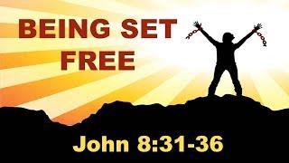 Being Set Free  - (07/04/21)