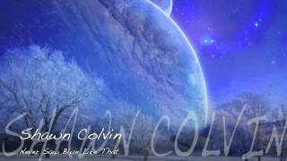 Shawn Colvin - Never Saw Blue Like That  HD Lyrics