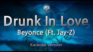 Beyonce-Drunk In Love (Ft. Jay-Z) (Melody) (Karaoke Version) [ZZang KARAOKE]