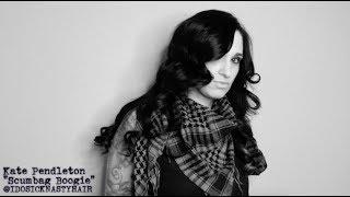 Kate Pendleton: Ruzel Scumbag Boogie!