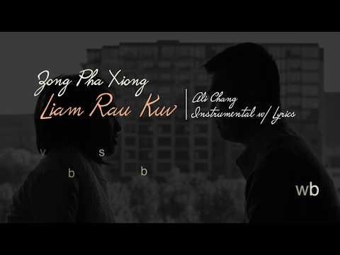 Liam Rau Kuv - Ali Chang (Instrumental w/ Lyrics) (Zong Pha Xiong)