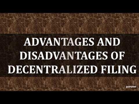 ADVANTAGES AND DISADVANTAGES OF DECENTRALIZED FILING