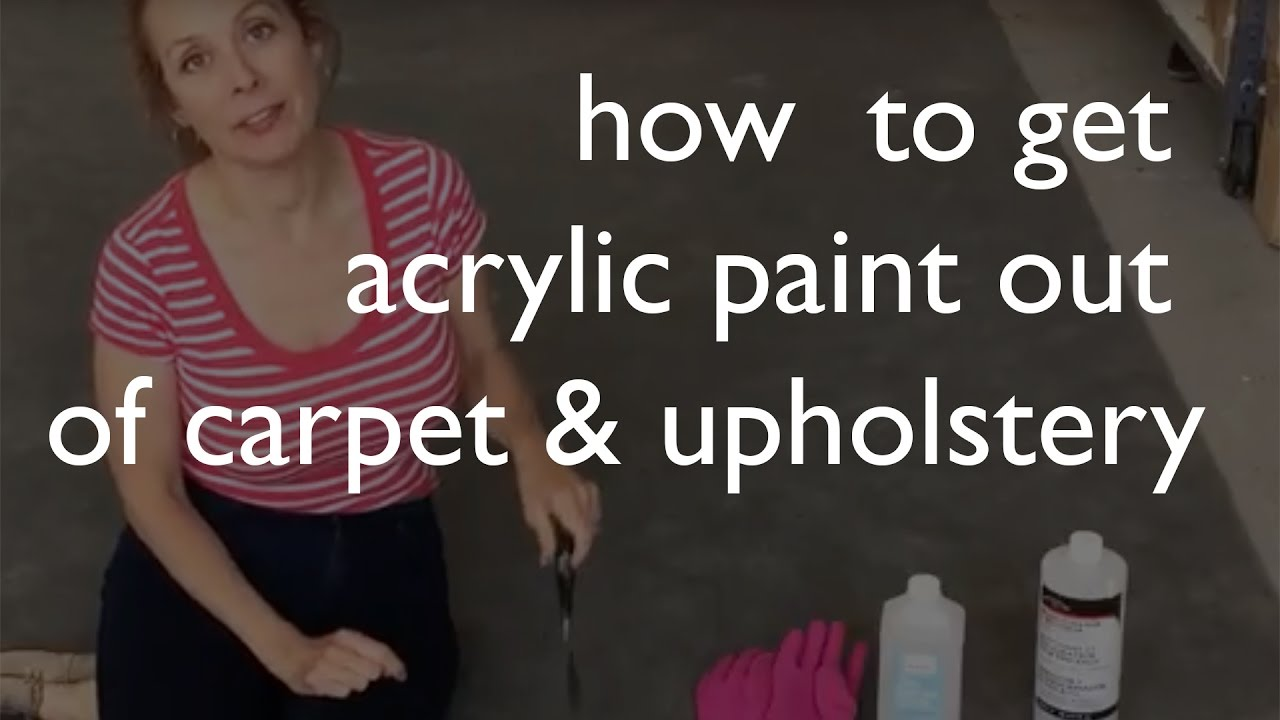 How to Remove Acrylic Paint from Carpet & Upholstery - YouTube