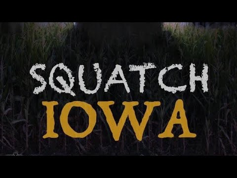 SQUATCH IOWA - Official Trailer [BIGFOOT DOCUMENTARY] (2019)