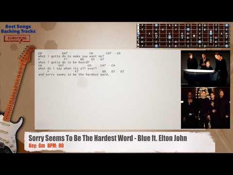Sorry Seems To Be The Hardest Word - Blue ft. Elton John Guitar ...