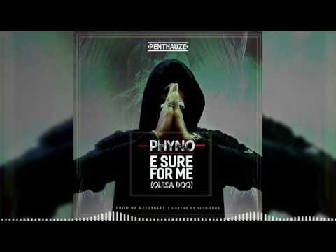 Phyno - E Sure For Me (Olisa Doo) [Official Audio]
