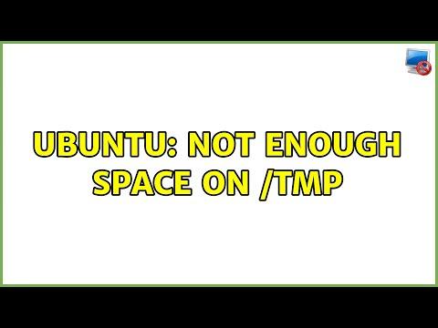 Ubuntu: Not enough space on /tmp? (3 Solutions!)