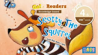 Go Reader Level 4-6 |Scotty the Squirrel |Story for Kids |Age 6+ | Go English TV Series|Easy English