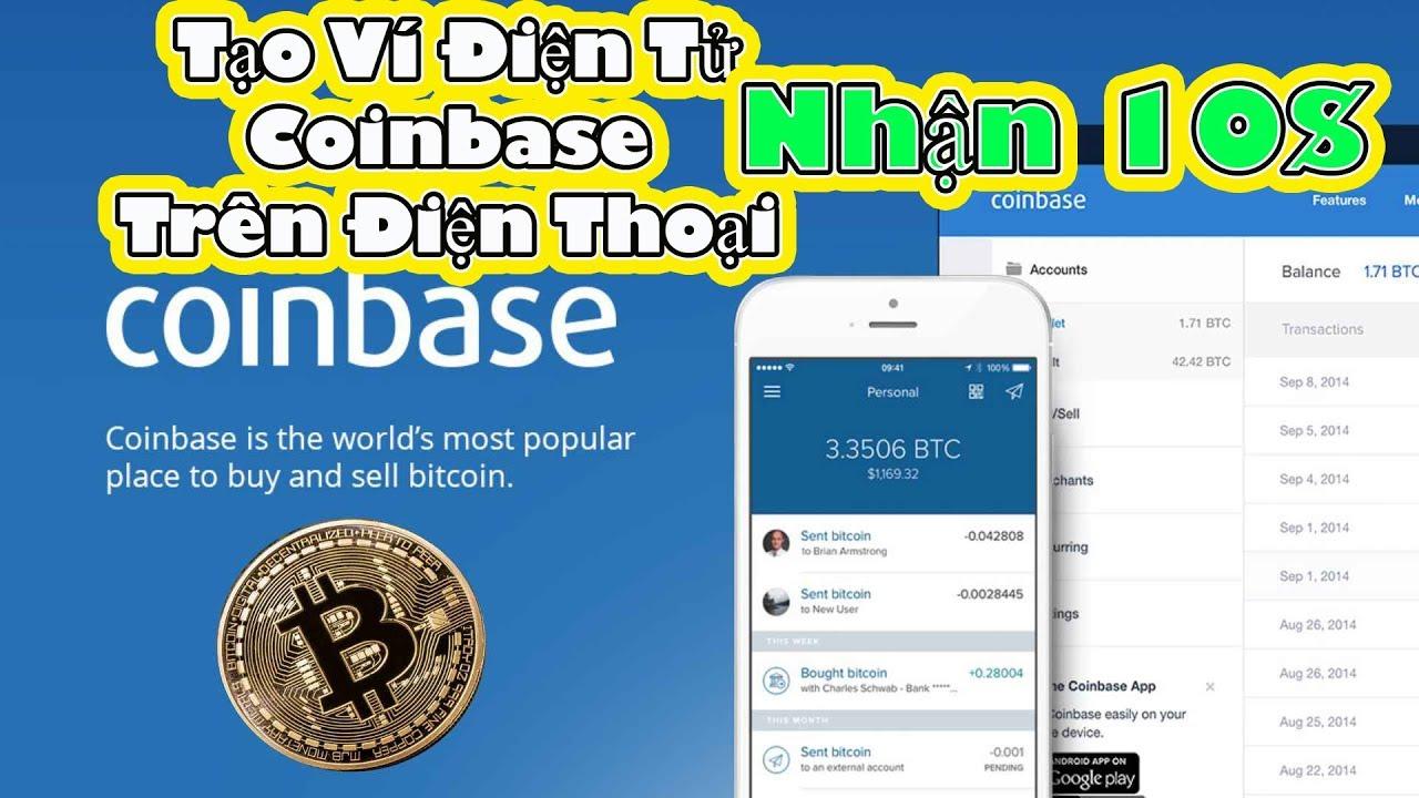 Hướng Dẫn tạo tài khoản Ví Điện Tử Coinbase Trên Điện Thoại ( Bitcoin + Ethereum + Litecoin ) 2018