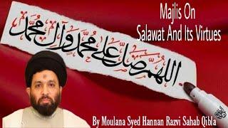 Majlis On Salawat And Its Virtues By Molana Syed Hannan Razvi