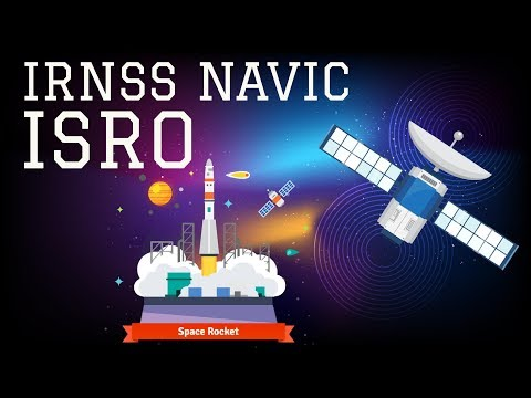 IRNSS NAVIC by ISRO - The Indian Regional Navigation Satellite System - Science & Technology