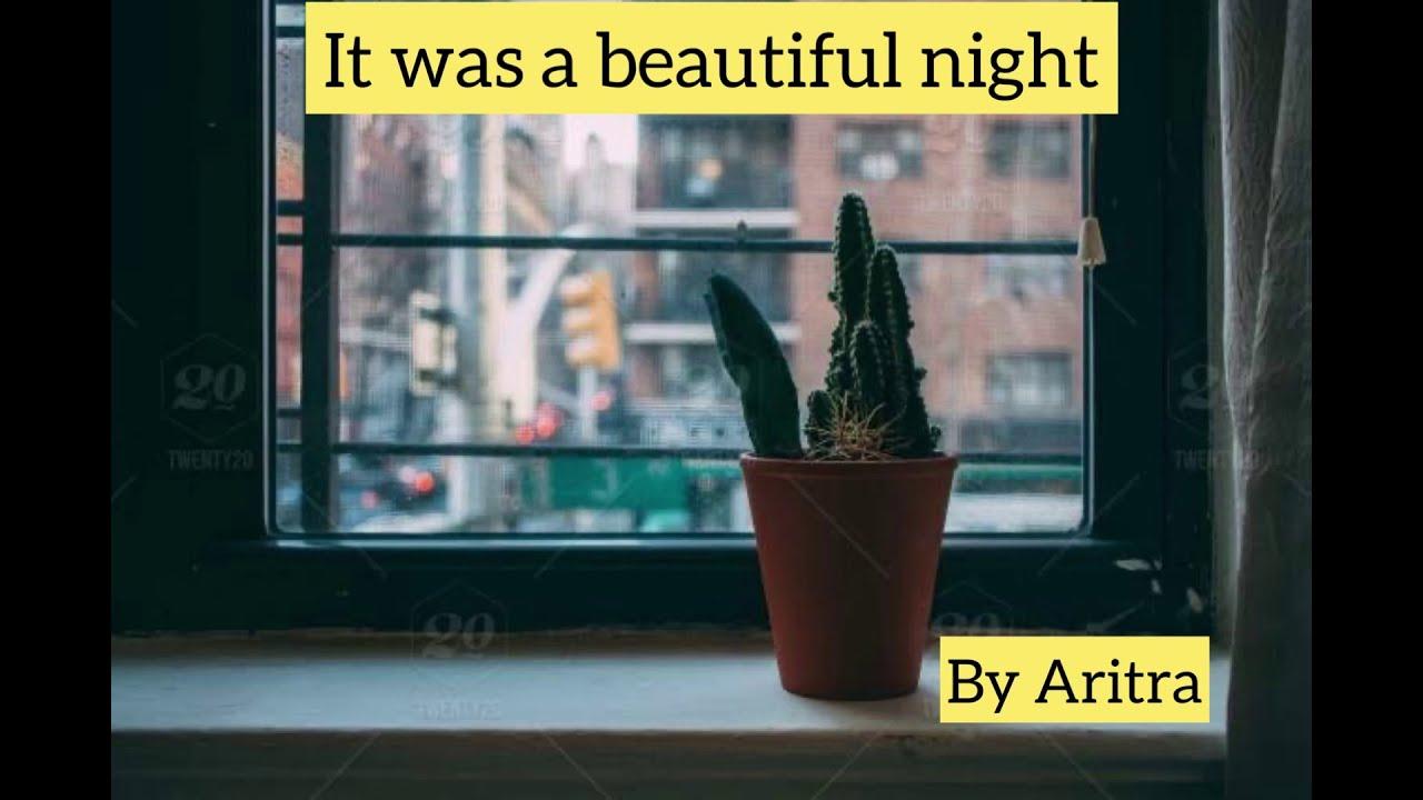 It was a beautiful night