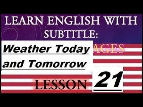 Learn English Lesson 21 Weather Today and Tomorrow, With Subtitles