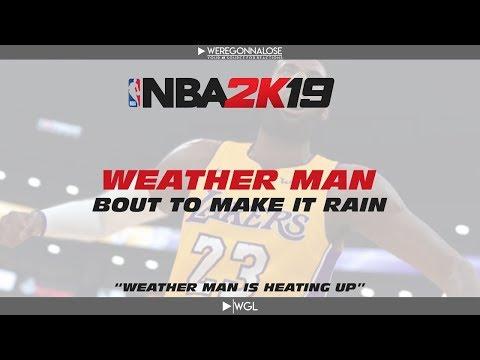 Trolling NBA 2K19 - Weather Man Bout to Make it Rain