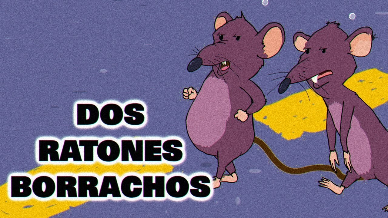 Dos Ratones Borrachos Youtube