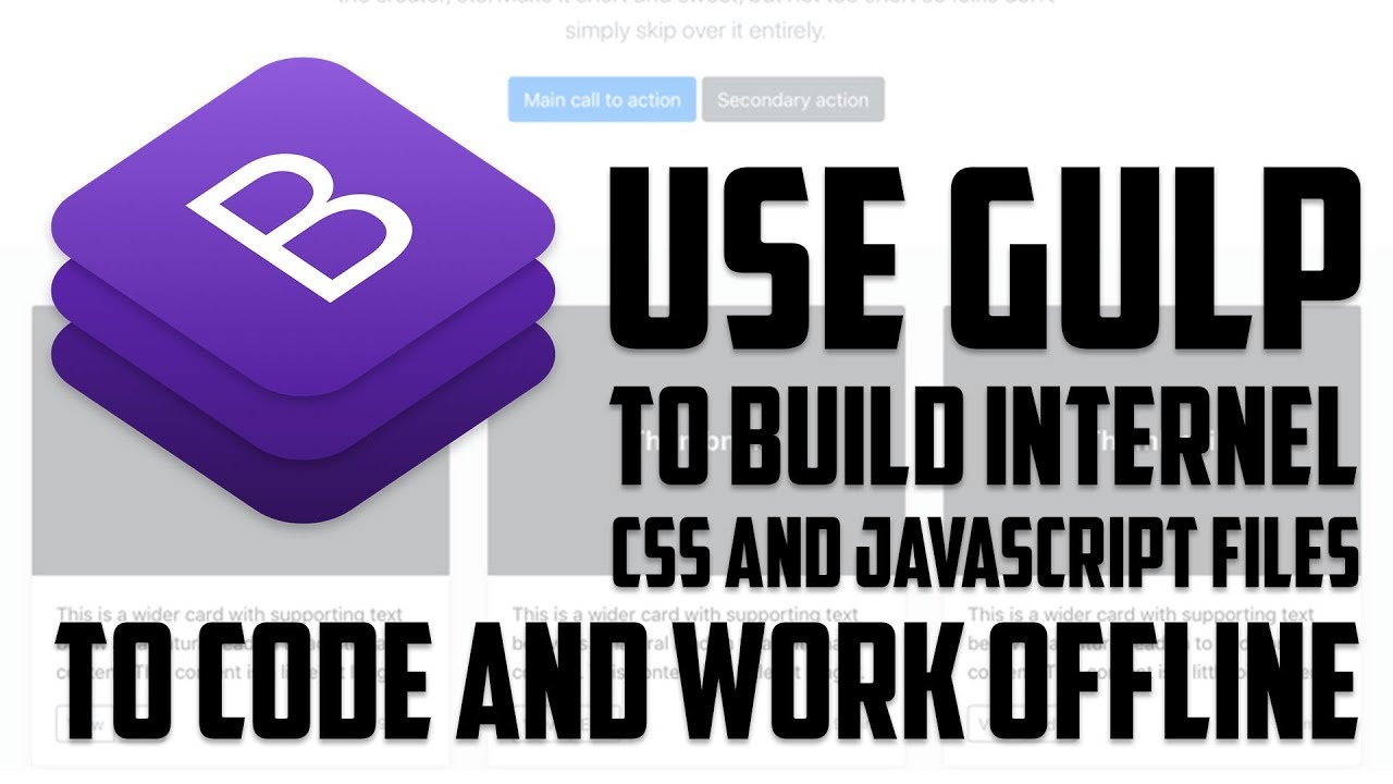 Bootstrap 4 1 - Use Gulp to build internel css and javascript files to code  and work offline