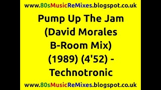 Pump Up The Jam (David Morales B-Room Mix) - Technotronic | 80s Club Mixes | 80s Club Music