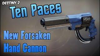 INSANE PVP HAND CANNON! New Ten Paces PvP Showcase - Destiny 2 Forsaken