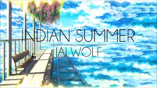 [EDM/Chill] Jai Wolf - Indian Summer