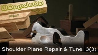Stanley 93 Shoulder Plane - Repair And Tune Part 3(3)