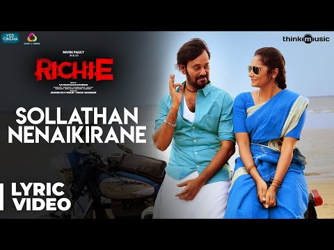 Richie | Sollathan Nenaikirane Song | Natty, Lakshmi Priyaa Chandramouli | B. Ajaneesh Loknath