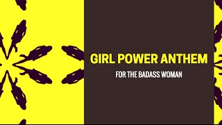 Girl Power Anthem for the Badass Woman in You