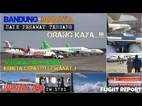 BANDUNG JAKARTA NAIK PESAWAT | Perjalanan ala ORANG KAYA!!! | Wings Air IW 1721 (BDO-HLP)