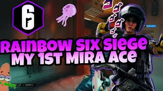 Rainbow 6 Siege: My First Mira Ace