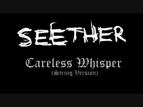 Seether  Careless Whisper String Version