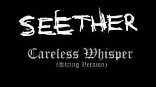 Seether - Careless Whisper (String Version)