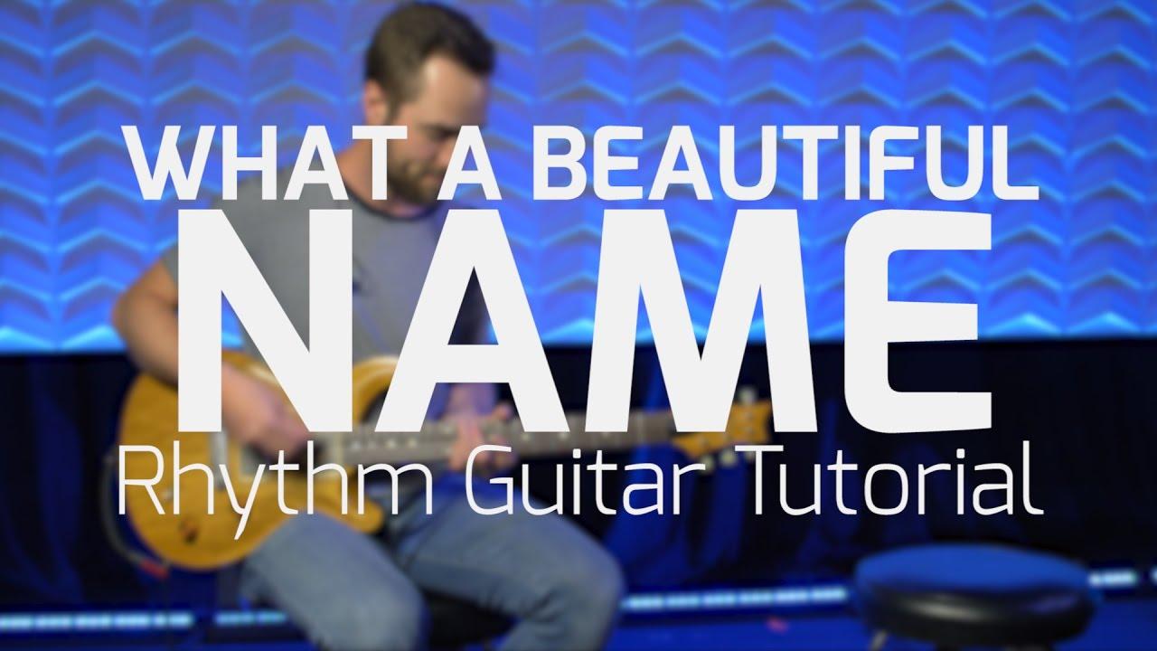 What A Beautiful Name (Hillsong Worship) Rhythm Guitar