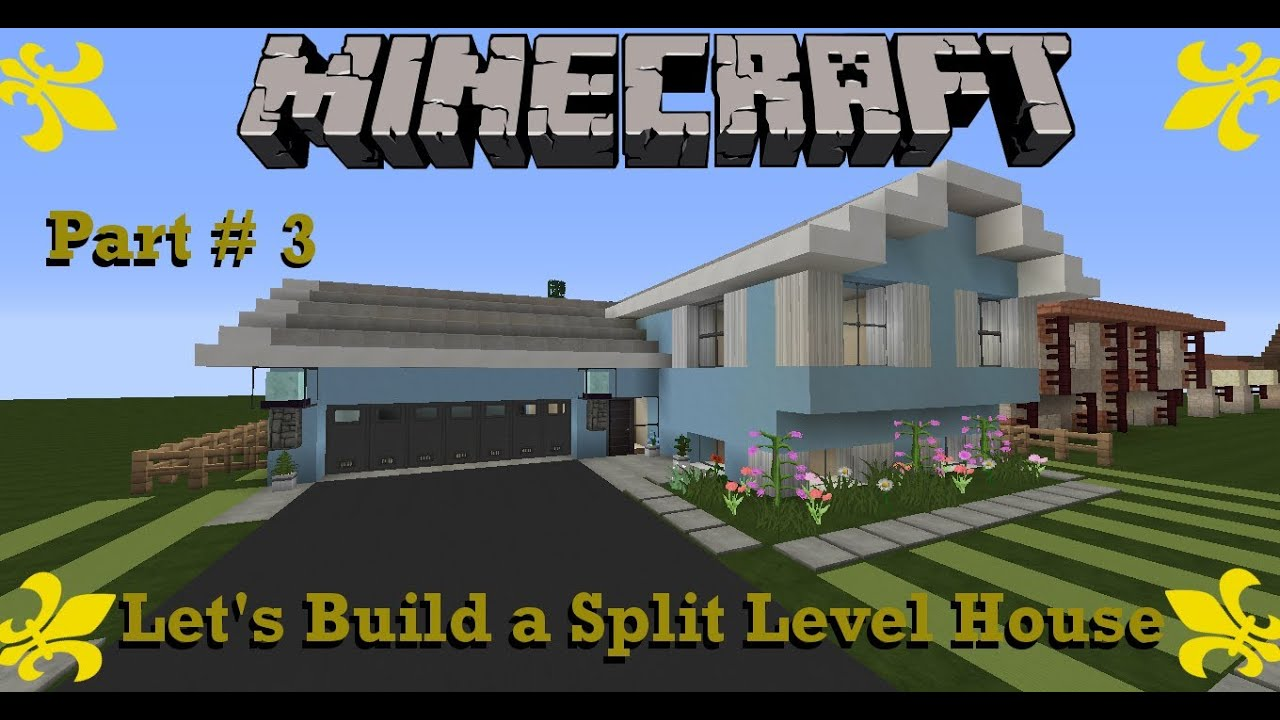 Minecraft let 39 s build a split level house part 3 youtube for 3 level homes