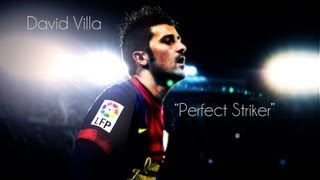 "Video David Villa-"" Perfect Striker"" 2012/2013 HD download MP3, 3GP, MP4, WEBM, AVI, FLV Juli 2018"