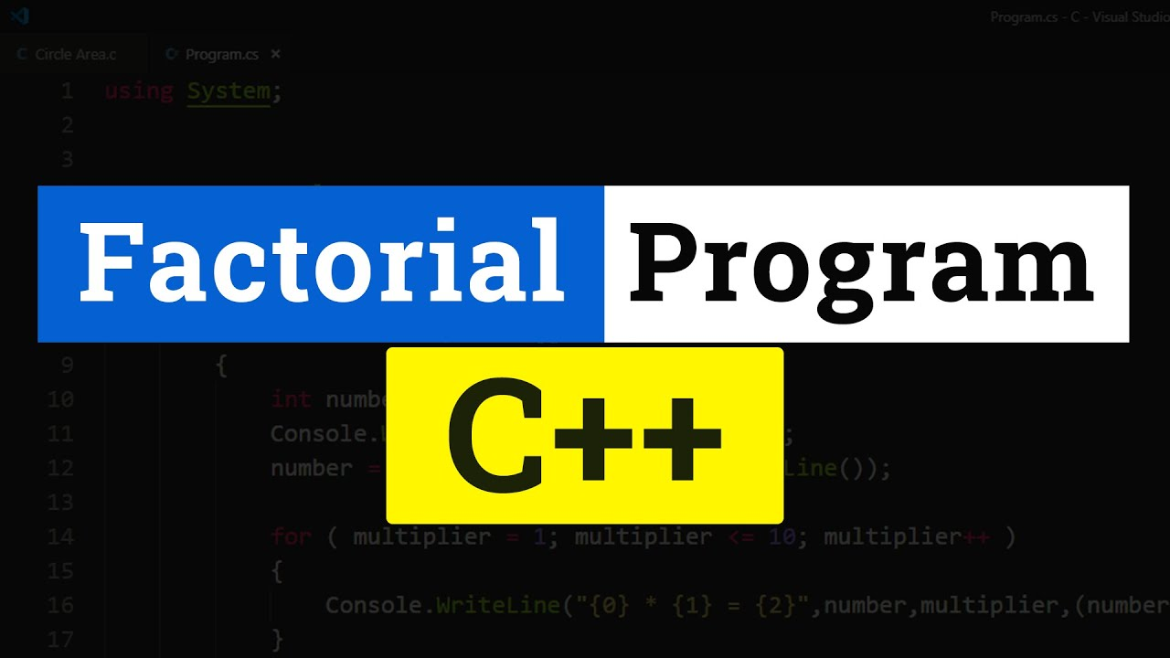 C++ Program to Find the Factorial of a Number Tutorial