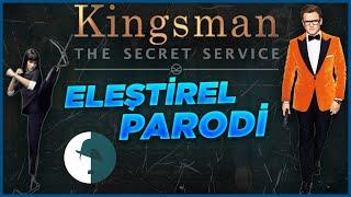 Kingsman - Eleştirel Parodi