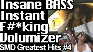 CRAZY BASS! INSTANT F##KING VOLUMIZER - SMD Greatest Hits #4 - 30,000 Watts