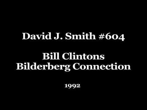 David J. Smith #604 Bill Clinton's Bilderberg Connection