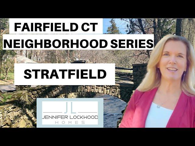 Fairfield CT: Neighborhood Tour of the Stratfield Area