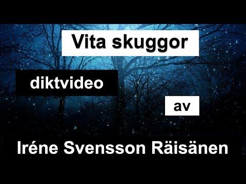 Vita skuggor diktvideo av poeten Iréne Svensson Räisänen