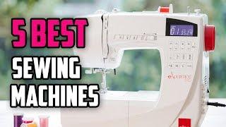 ☑️ Sewing Machine: 5 Best Sewing Machines In 2018 | Dotmart