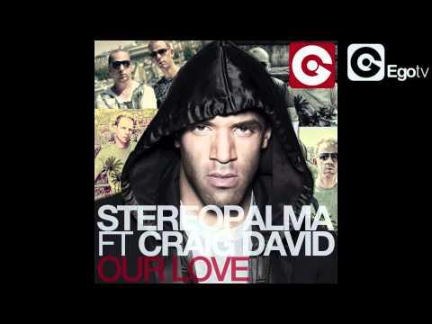 STEREO PALMA feat CRAIG DAVID - Our Love letöltés