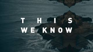 "Vertical Worship - ""This We Know"" (Official Lyric Video)"