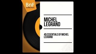 The best of Michel Legrand - Full album