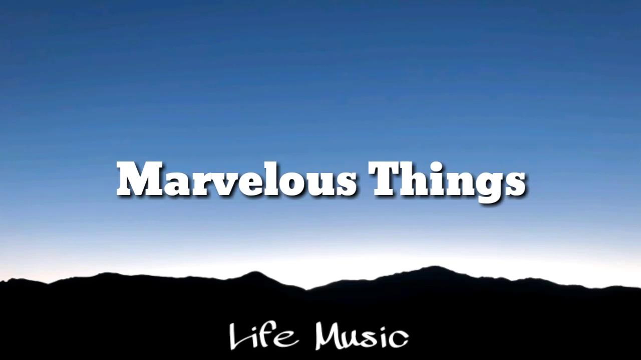 Download Marvelous Things - Paul Baloche ft. Kari Jobe (Lyrics Video)