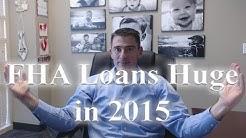 FHA Loans Huge in 2015